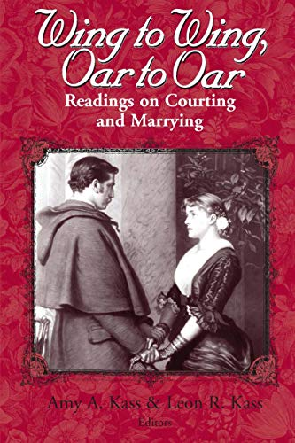 9780268019600: Wing to Wing, Oar to Oar: Readings on Courting and Marrying (Ethics of Everyday Life)