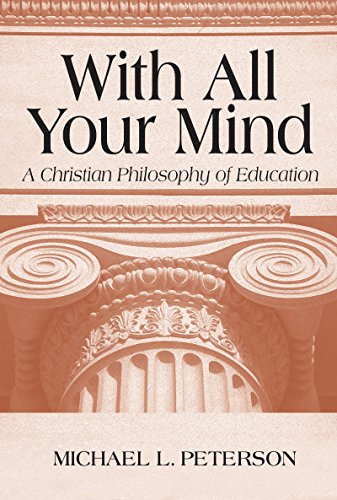 9780268019686: With All Your Mind: A Christian Philosophy of Education