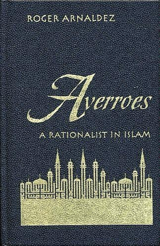 9780268020071: Averroes: A Rationalist in Islam