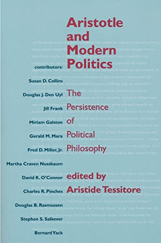 Aristotle and Modern Politics. The Persistence of Political Philosophy.: TESSITORE, A., (ed.),