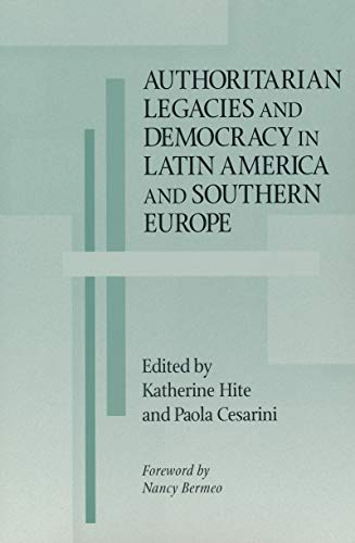 Authoritarian Legacies and Democracy in Latin America and Southern Europe (Hardback)