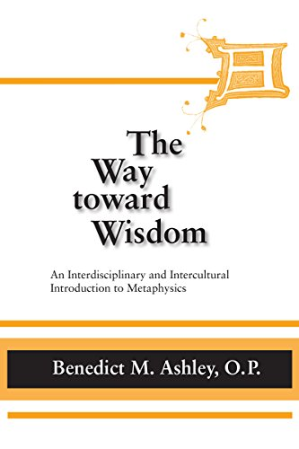 9780268020354: The Way toward Wisdom: An Interdisciplinary and Intercultural Introduction to Metaphysics (THOMISTIC STUDIES)