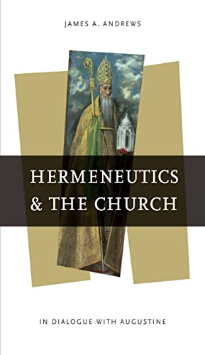 9780268020415: Hermeneutics and the Church: In Dialogue with Augustine (ND Reading the Scriptures)