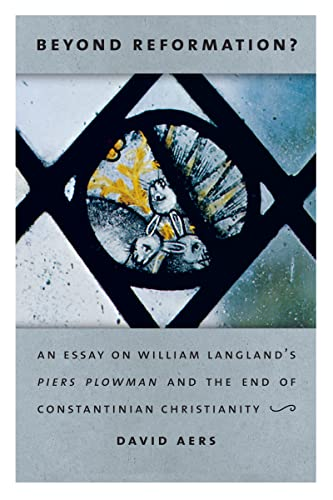 9780268020460: Beyond Reformation?: An Essay on William Langland's Piers Plowman and the End of Constantinian Christianty