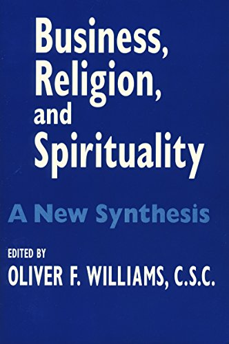 9780268021740: Business, Religion, & Spirituality: A New Synthesis (The John W. Houck Notre Dame Series in Business Ethics)