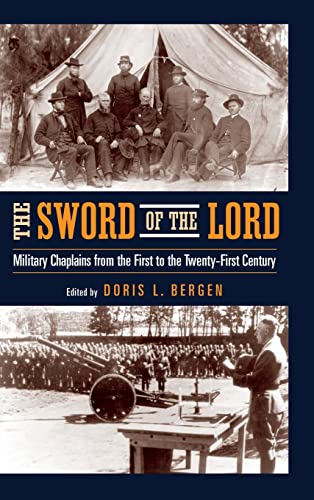 9780268021757: The Sword of the Lord: Military Chaplains from the First to the Twenty-First Century (ND Critical Problems in History)