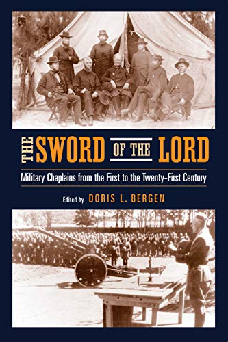 9780268021764: Sword of the Lord: Military Chaplains from the First to the Twenty-First Century (Critical Problems in History)