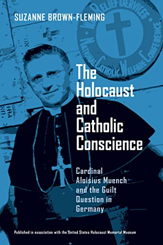 9780268021870: The Holocaust and Catholic Conscience: Cardinal Aloisius Muench and the Guilt Question in Germany
