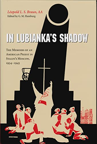 9780268021993: In Lubianka's Shadow: The Memoirs of an American Priest in Stalin's Moscow, 1934-1945