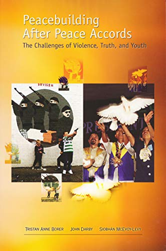 9780268022044: Peacebuilding After Peace Accords: The Challenges of Violence, Truth and Youth