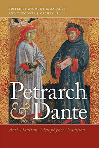 9780268022112: Petrarch & Dante: Anti-Dantism, Metaphysics, Tradition