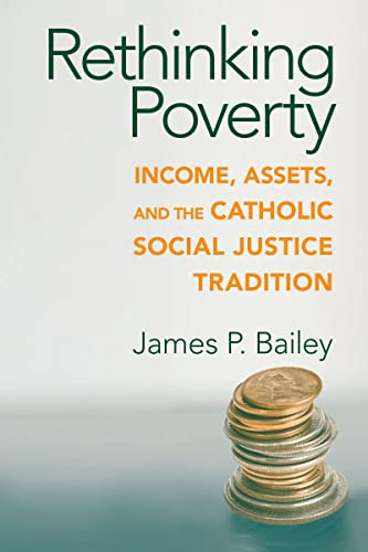 9780268022235: Rethinking Poverty: Income, Assets, and the Catholic Social Justice Tradition