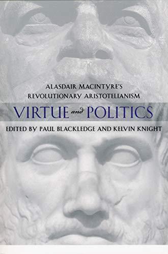 9780268022259: Virtue and Politics: Alasdair MacIntyre's Revolutionary Aristotelianism