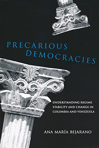 9780268022266: Precarious Democracies: Understanding Regime Stability and Change in Colombia and Venezuela (ND Kellogg Inst Int'l Studies)