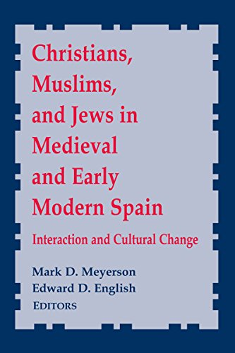 9780268022631: Christians, Muslims, and Jews in Medieval and Early Modern Spain: Interaction and Cultural Change (ND Conf Medieval Studies)