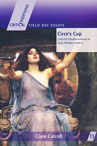 9780268022747: Circes Cup (Critical Conditions: Field Day Essays and Monographs)