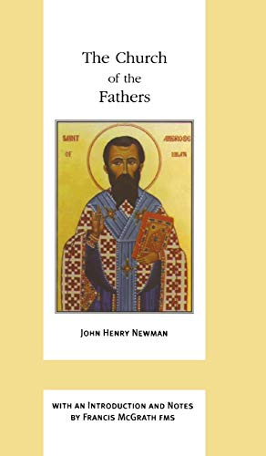 9780268022792: The Church of the Fathers (John Henry Newman Works)