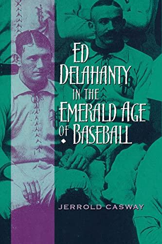 9780268022914: Ed Delahanty in the Emerald Age of Baseball