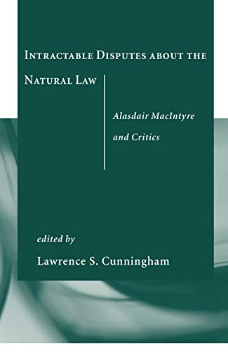 9780268023003: Intractable Disputes about the Natural Law: Alasdair MacIntyre and Critics