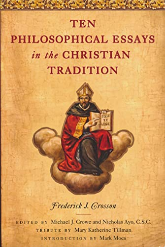 Ten Philosophical Essays in the Christian Tradition (Paperback): Frederick J. Crosson