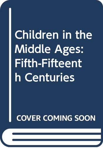 Children in the Middle Ages: Fifth-Fifteenth Centuries: Daniele Alexandre-Bidon, Didier
