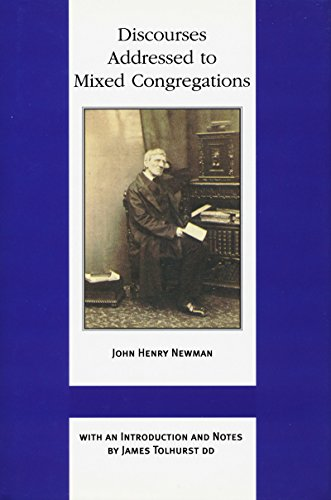 Discourses Addressed to Mixed Congregations.: John Henry Newman