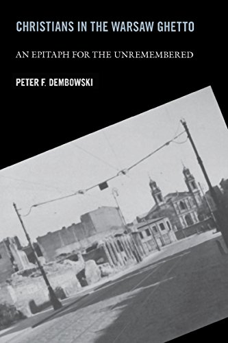 9780268025724: Christians in the Warsaw Ghetto: An Epitaph for the Unremembered