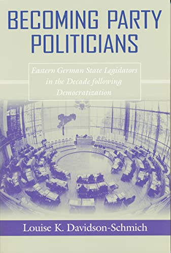 Becoming Party Politicians: East German State Legislators in the Decade following Democratization (...