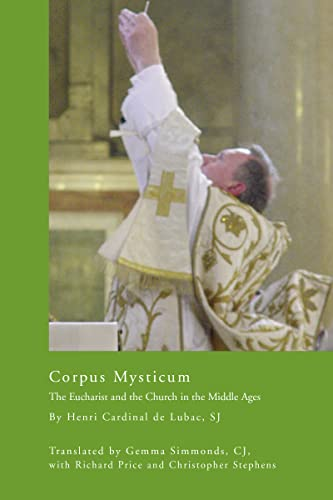 9780268025939: Corpus Mysticum: The Eucharist and the Church in the Middle Ages (Faith in Reason)