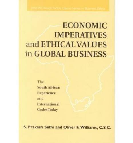 9780268027629: Economic Imperatives and Ethical Values in Global Business: The South African Experience and International Codes Today (John W. Houck Notre Dame Series in Business Ethics)