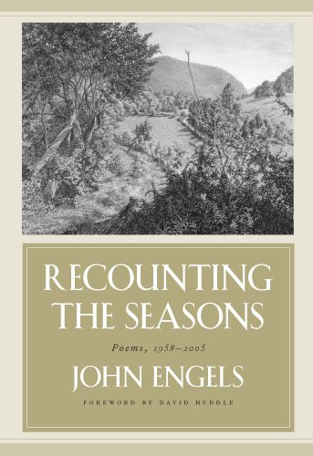 Recounting the Seasons: Poems, 1958-2005 (Hardback): John Engels
