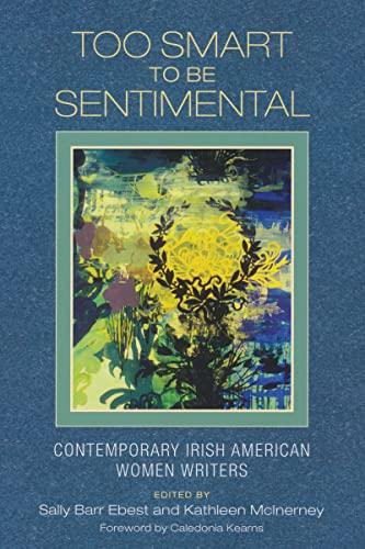 9780268027735: Too Smart to Be Sentimental: Contemporary Irish American Women Writers