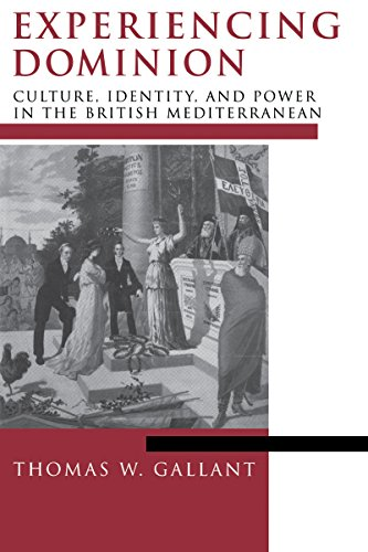 9780268028022: Experiencing Dominion: Culture, Identity, and Power in the British Mediterranean