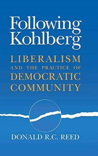9780268028510: Following Kohlberg: Liberalism and the Practice of Democratic Community (REVISIONS)