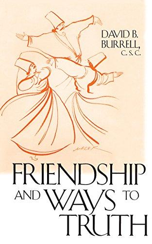 Friendship and Ways to Truth: David B. Burrell