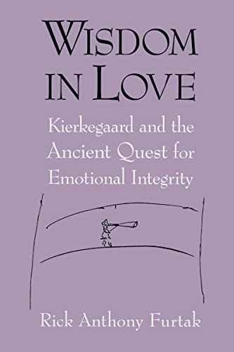 9780268028732: Wisdom In Love: Kierkegaard and the Ancient Quest for Emotional Integrity
