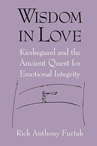 9780268028749: Wisdom In Love: Kierkegaard and the Ancient Quest for Emotional Integrity
