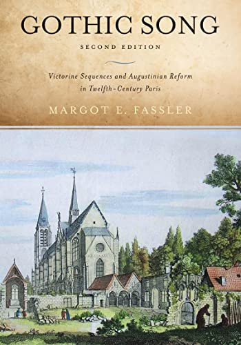 Gothic Song: Victorine Sequences and Augustinian Reform: Fassler, Margot E.