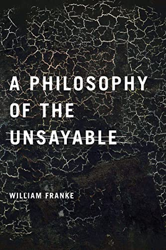 A Philosophy of the Unsayable: Franke, William