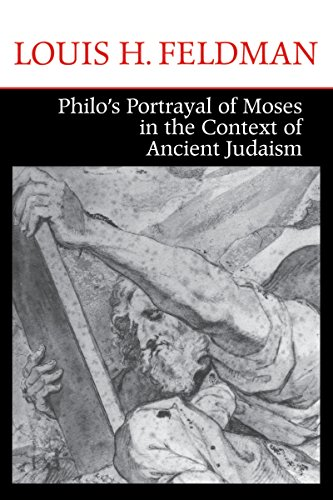 Philo s Portrayal of Moses in the Context of Ancient Judaism: Dr Louis H Feldman