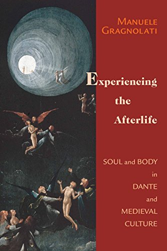 9780268029654: Experiencing the Afterlife: Soul and Body in Dante and Medieval Culture (ND Devers Series Dante & Med. Ital. Lit.)