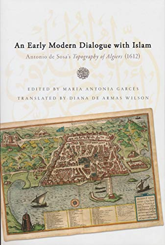 9780268029784: An Early Modern Dialogue with Islam: Antonio de Sosa's Topography of Algiers (1612) (History Lang and Cult Spanish Portuguese)