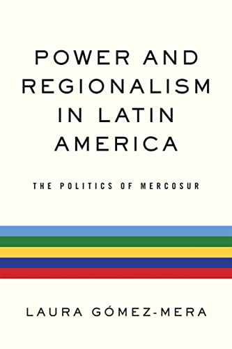 9780268029852: Power and Regionalism in Latin America: The Politics of MERCOSUR (ND Kellogg Inst Int'l Studies)