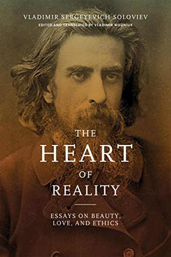 9780268030612: The Heart of Reality: Essays on Beauty, Love, and Ethics by V.S. Soloviev