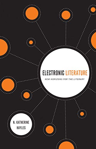 9780268030841: Electronic Literature: New Horizons for the Literary (Yusko Ward-Phillips Lectures)