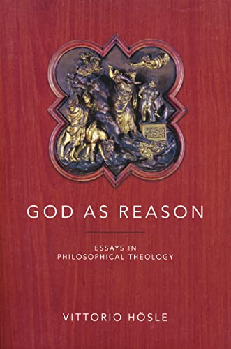9780268030988: God as Reason: Essays in Philosophical Theology