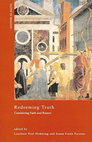 9780268031053: Redeeming Truth: Considering Faith and Reason (ND Faith in Reason)