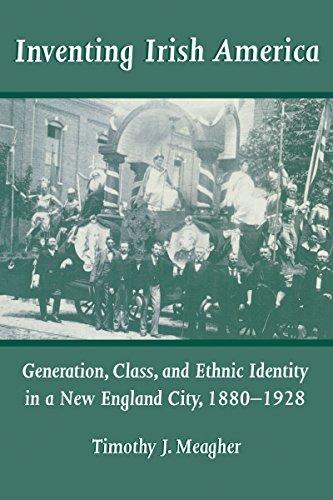 9780268031541: Inventing Irish America: Generation, Class, and Ethnic Identity in a New England City, 1880–1928 (IRISH IN AMERICA)