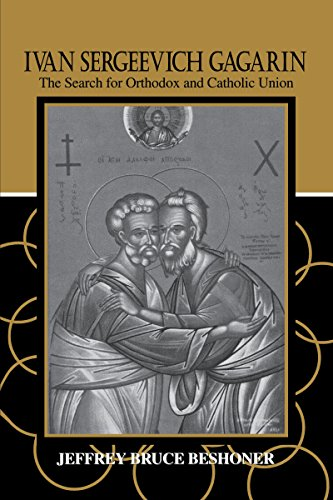 Ivan Sergeevich Gagarin: The Search for Orthodox and Catholic Union (Hardback): Jeffrey Bruce ...
