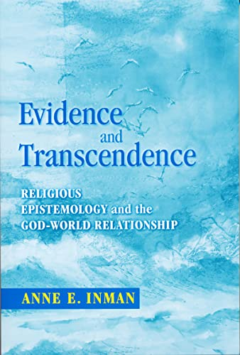9780268031770: Evidence and Transcendence: Religious Epistemology and the God-World Relationship